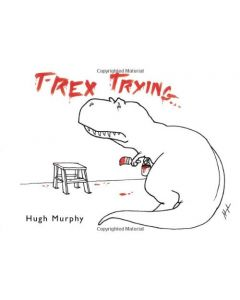 T. rex Trying