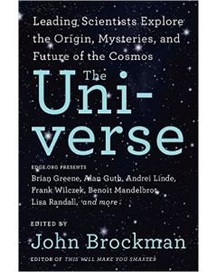 The Universe - Leading Scientists Explore the Origin, Mysteries and Future of the Cosmos